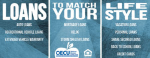 Loans to match your lifestyle image promoting auto loans, recreational vehicle loans, extended vehicle warranties, mortgage loans, heloc, storm shelter loans, vacation loans, personal loans, share secured loans, back to school loans, and credit cards. OECU logo and Equal Housing Opportunity logo
