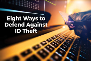 Eight Ways to Defend Against ID Theft on background of laptop