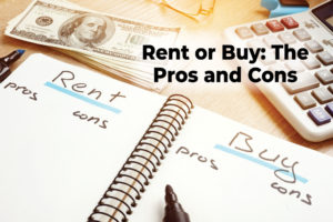 Rent or buy: the pros and cons
