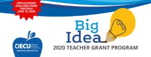 Big Idea 2020 Teacher Grant Program - Applications Available through June 19, 2020.